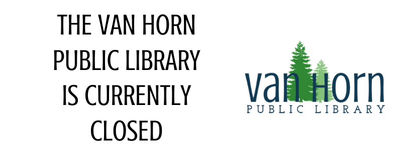 The Van Horn Public Library is currently closed.