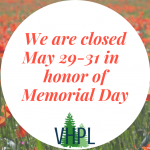 We are closed May 29-31 in honor of Memorial Day